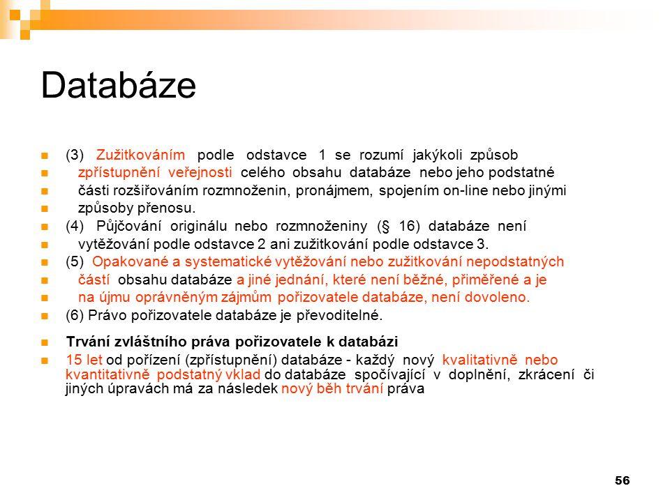 Databáze (3) Zužitkováním podle odstavce 1 se rozumí jakýkoli způsob