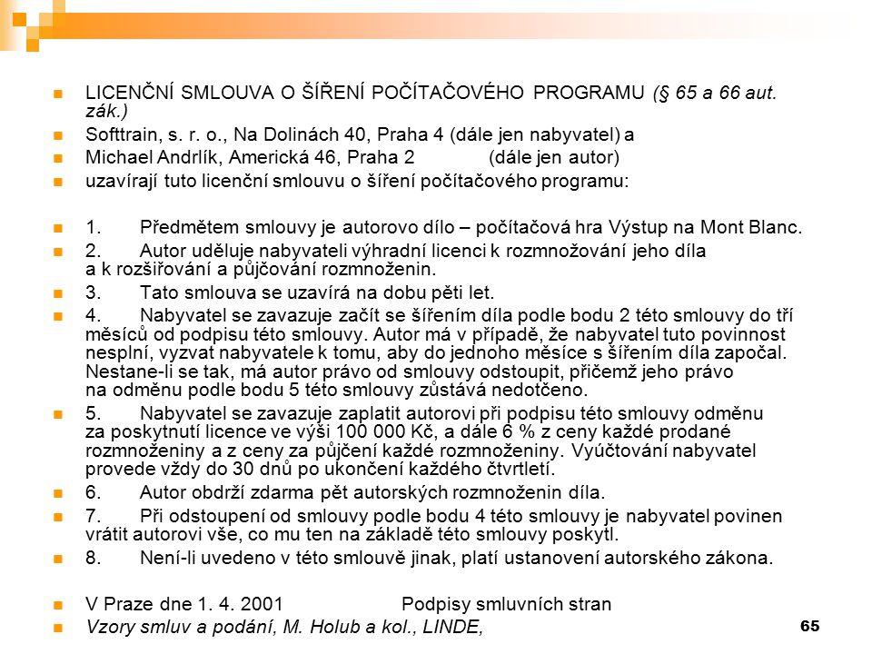 LICENČNÍ SMLOUVA O ŠÍŘENÍ POČÍTAČOVÉHO PROGRAMU (§ 65 a 66 aut. zák.)