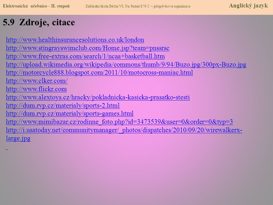 5.9 Zdroje, citace http://www.healthinsurancesolutions.co.uk/london