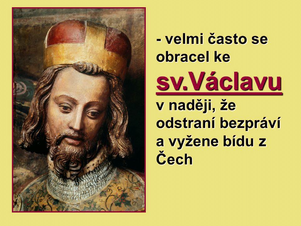 - velmi často se obracel ke sv