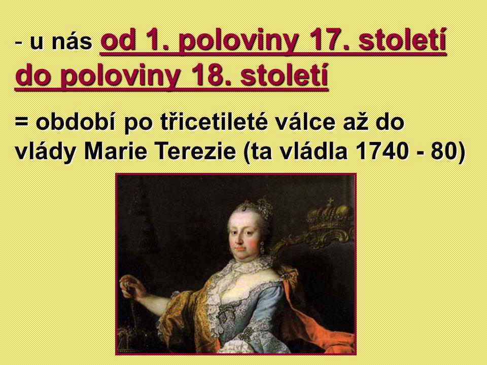 u nás od 1. poloviny 17. století do poloviny 18. století