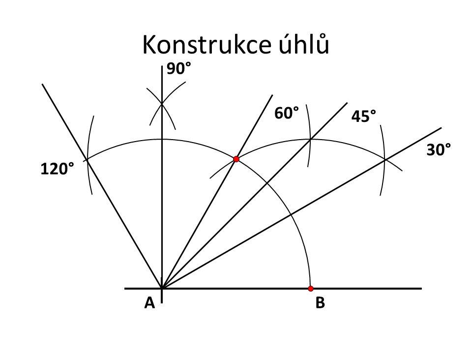 Konstrukce úhlů 90° 60° 45° 30° 120° A B