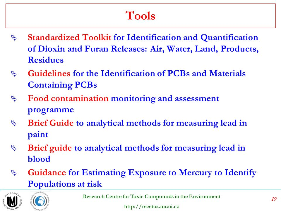 Tools Standardized Toolkit for Identification and Quantification of Dioxin and Furan Releases: Air, Water, Land, Products, Residues.