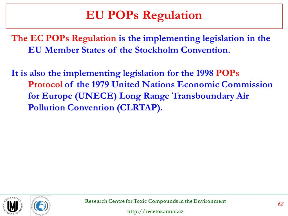 EU POPs Regulation The EC POPs Regulation is the implementing legislation in the EU Member States of the Stockholm Convention.