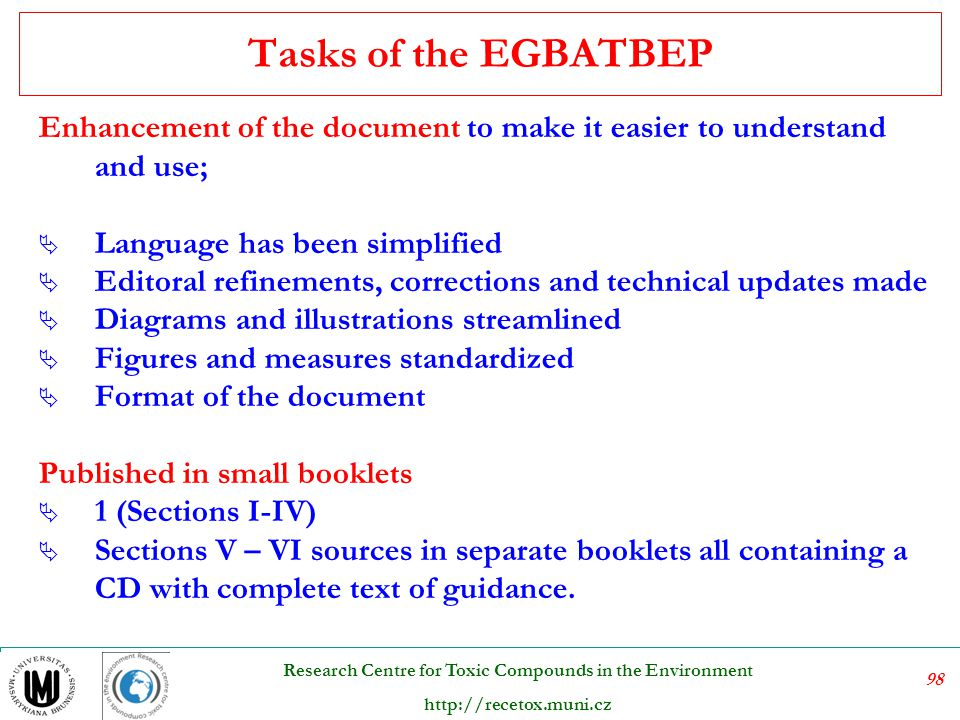 Tasks of the EGBATBEP Enhancement of the document to make it easier to understand and use; Language has been simplified.