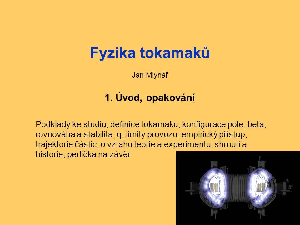 Fyzika tokamaků 1. Úvod, opakování