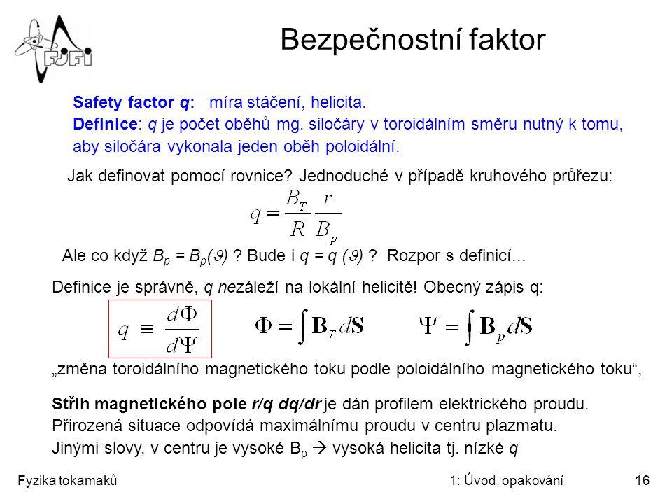 Bezpečnostní faktor Safety factor q: míra stáčení, helicita.