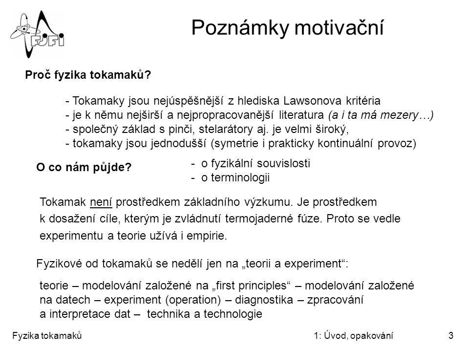 Poznámky motivační Proč fyzika tokamaků