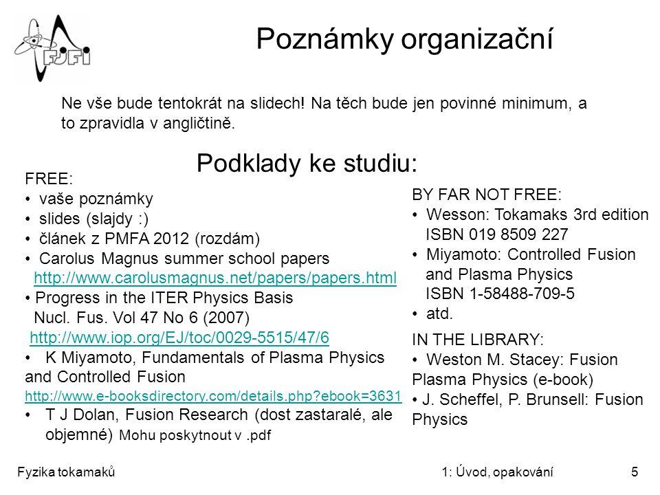 Poznámky organizační Podklady ke studiu: