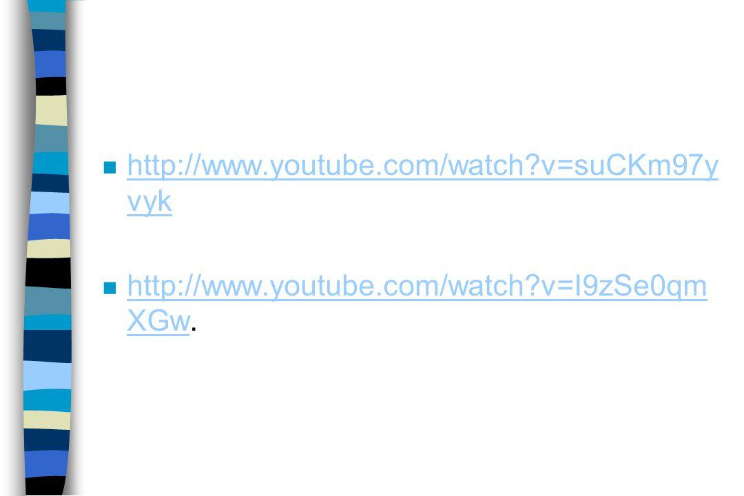 http://www.youtube.com/watch v=suCKm97yvyk http://www.youtube.com/watch v=I9zSe0qmXGw.