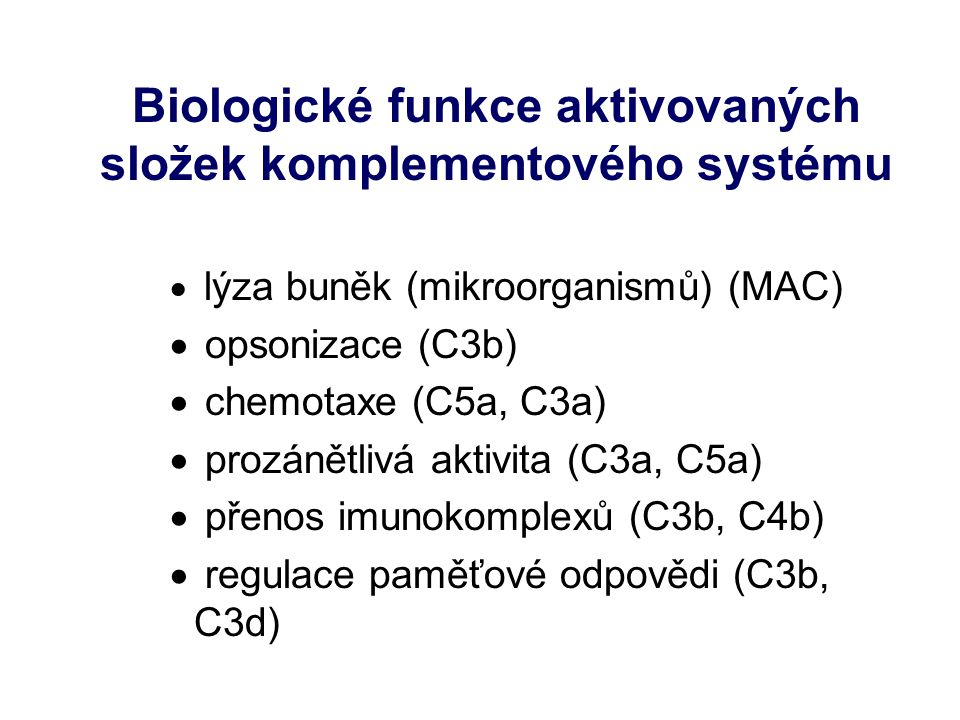 Biologické funkce aktivovaných složek komplementového systému