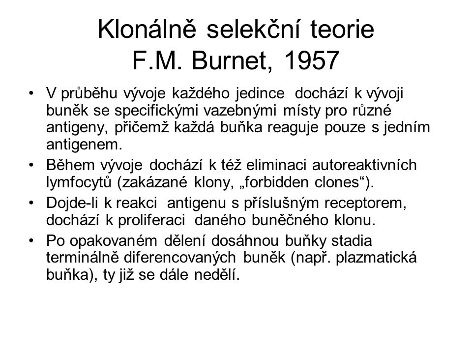 Klonálně selekční teorie F.M. Burnet, 1957