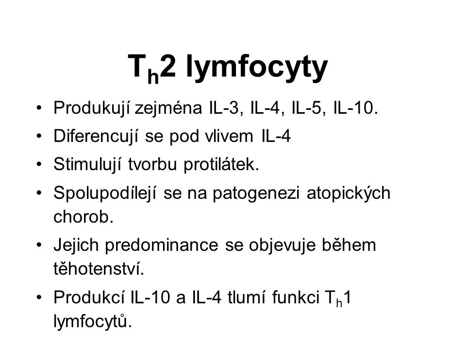 Th2 lymfocyty Produkují zejména IL-3, IL-4, IL-5, IL-10.