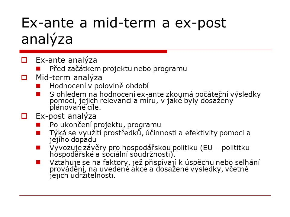 Ex-ante a mid-term a ex-post analýza