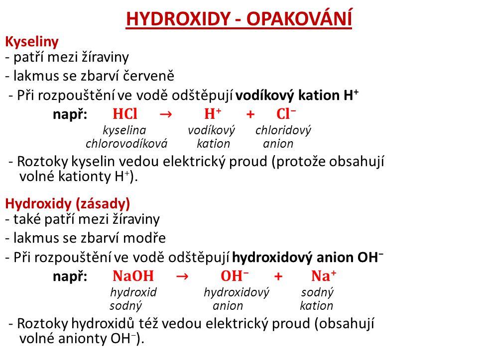 HYDROXIDY - OPAKOVÁNÍ Kyseliny - patří mezi žíraviny