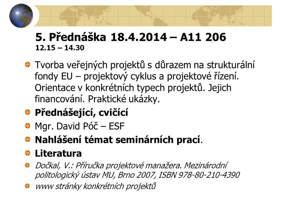 5. Přednáška 18.4.2014 – A11 206 12.15 – 14.30