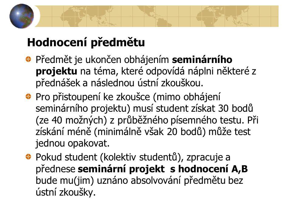 Hodnocení předmětu Předmět je ukončen obhájením seminárního projektu na téma, které odpovídá náplni některé z přednášek a následnou ústní zkouškou.