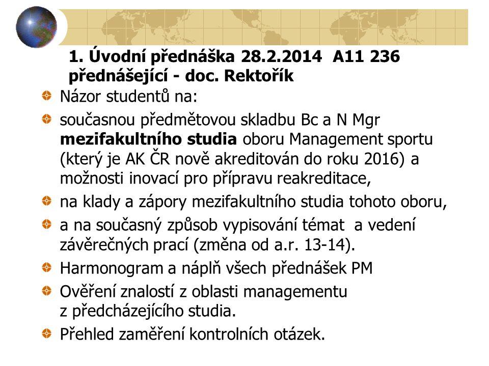 1. Úvodní přednáška 28.2.2014 A11 236 přednášející - doc. Rektořík