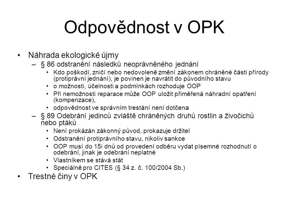 Odpovědnost v OPK Náhrada ekologické újmy Trestné činy v OPK