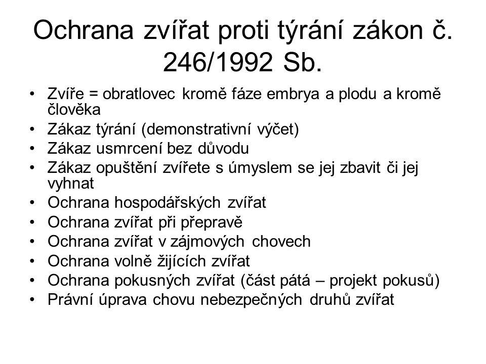 Ochrana zvířat proti týrání zákon č. 246/1992 Sb.