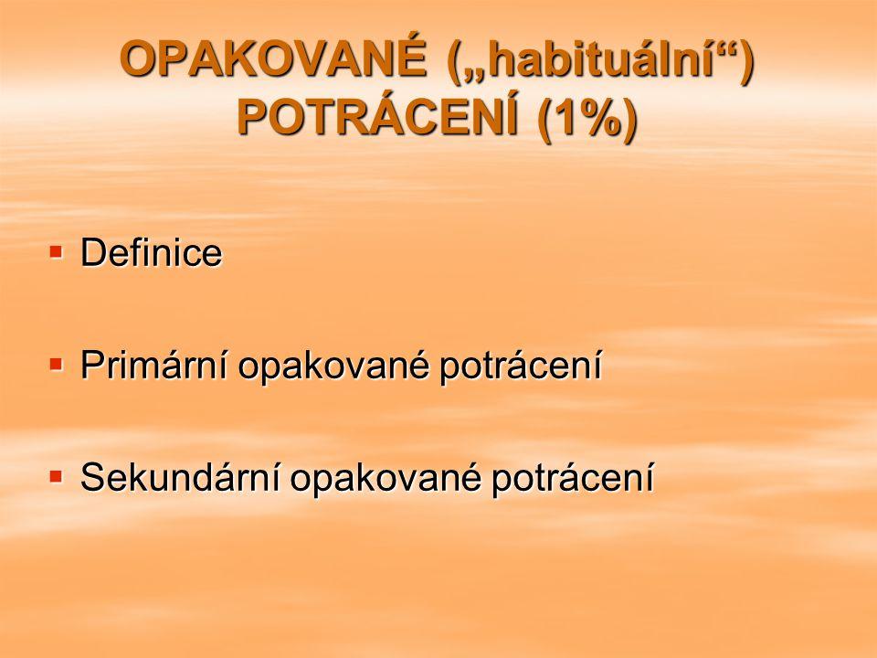 """OPAKOVANÉ (""""habituální ) POTRÁCENÍ (1%)"""