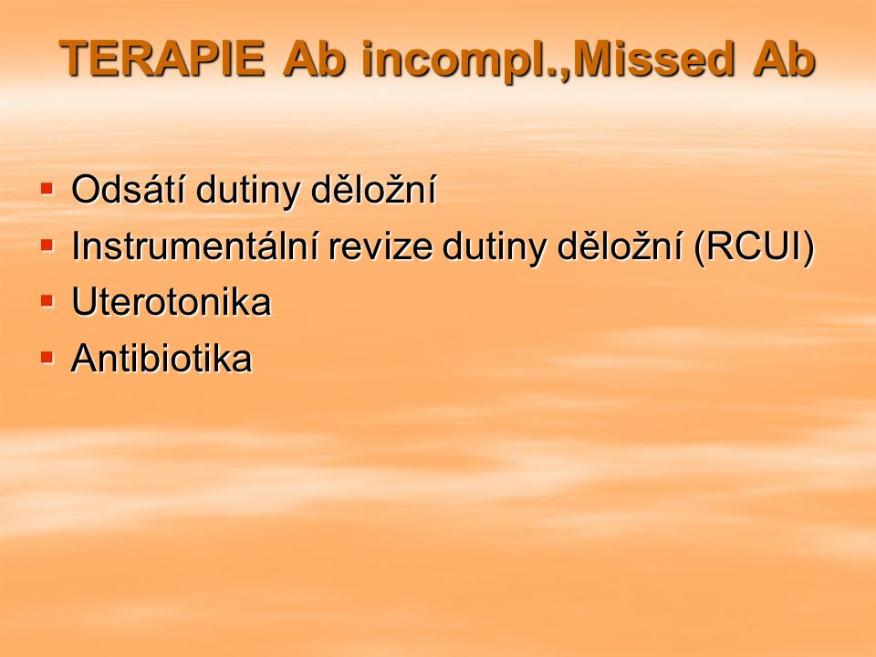 TERAPIE Ab incompl.,Missed Ab