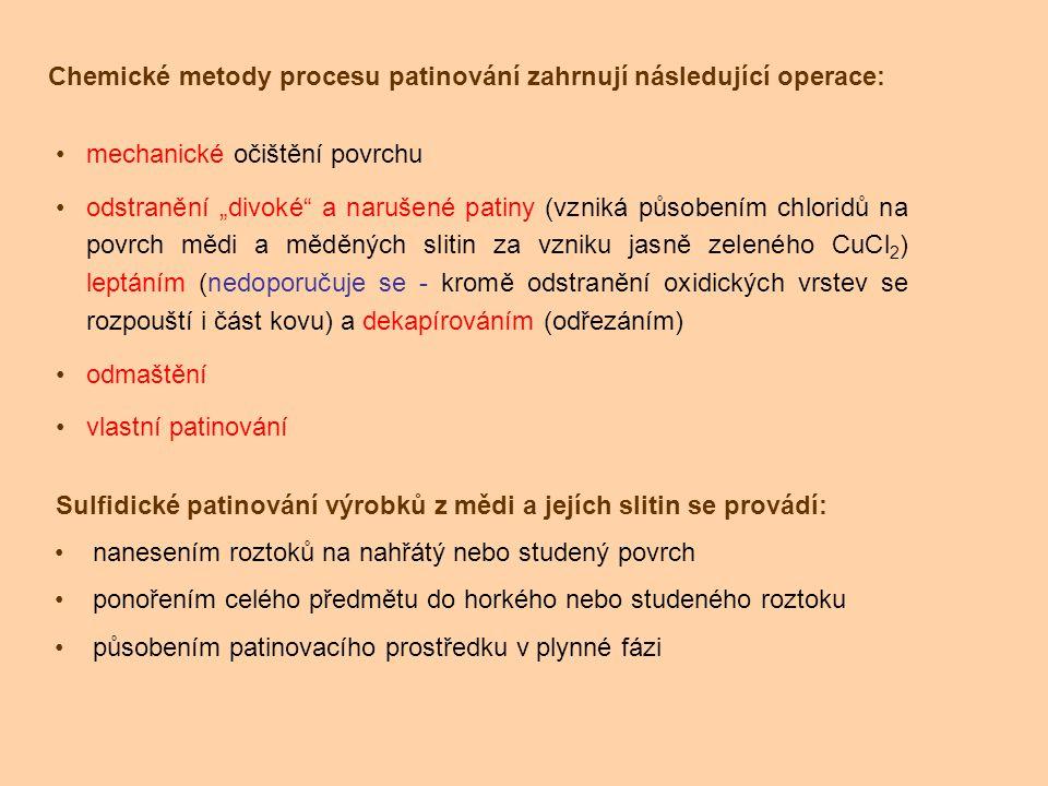 Chemické metody procesu patinování zahrnují následující operace: