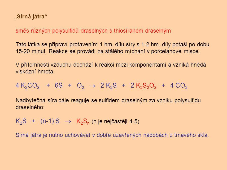 K2S + (n-1) S  K2Sn (n je nejčastěji 4-5)