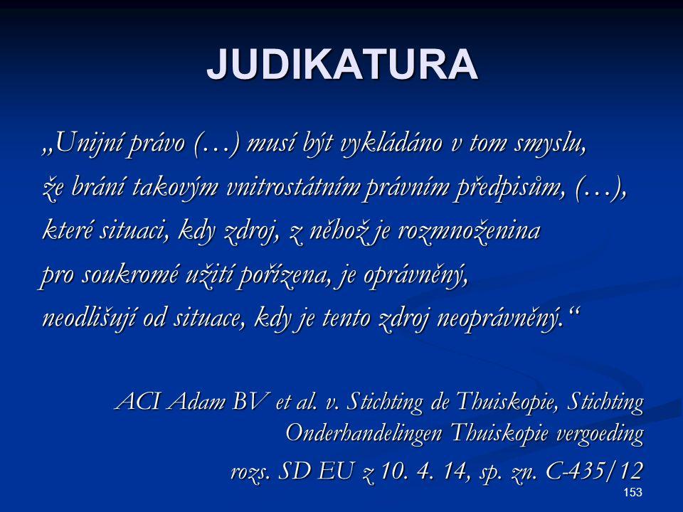 """JUDIKATURA """"Unijní právo (…) musí být vykládáno v tom smyslu,"""