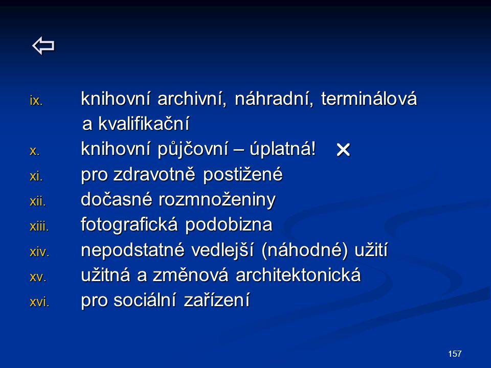  knihovní archivní, náhradní, terminálová a kvalifikační