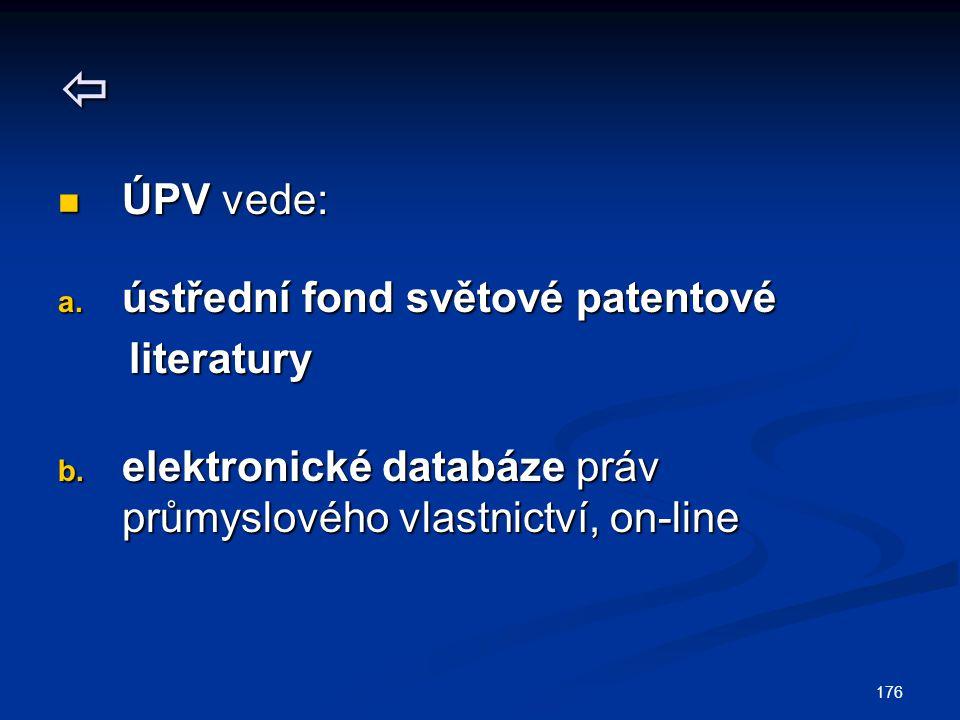  ÚPV vede: ústřední fond světové patentové literatury