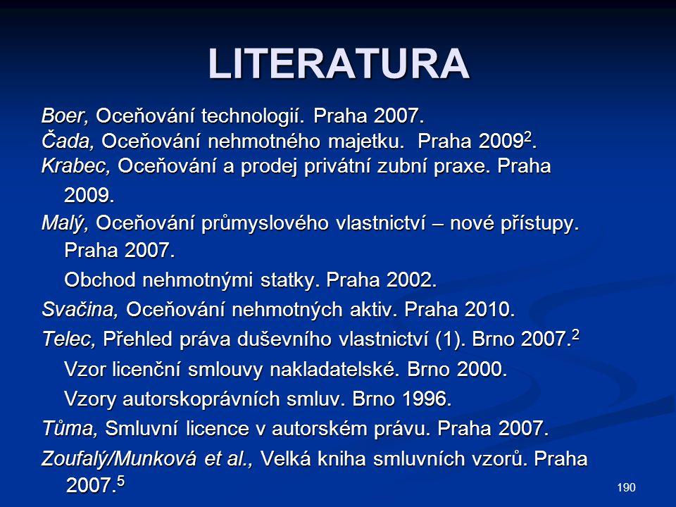 LITERATURA Boer, Oceňování technologií. Praha 2007.