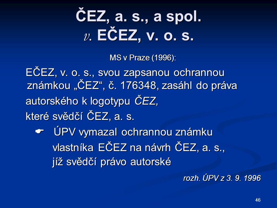 ČEZ, a. s., a spol. v. EČEZ, v. o. s. MS v Praze (1996):