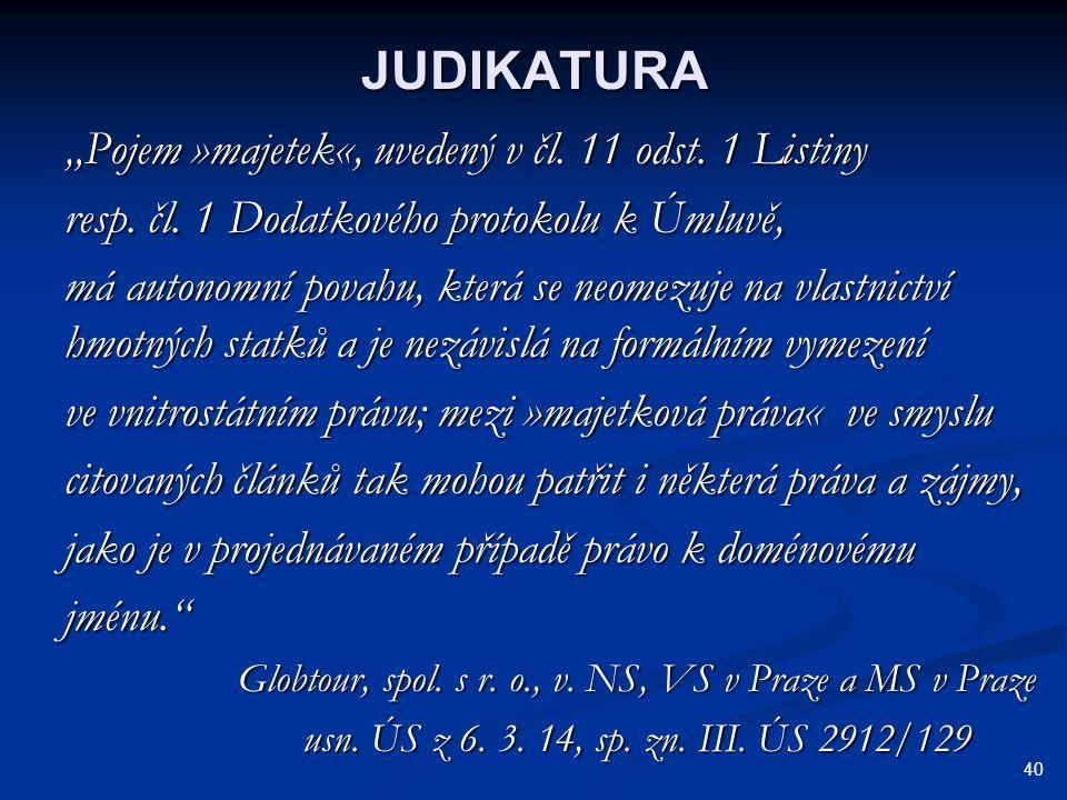 """JUDIKATURA """"Pojem »majetek«, uvedený v čl. 11 odst. 1 Listiny"""