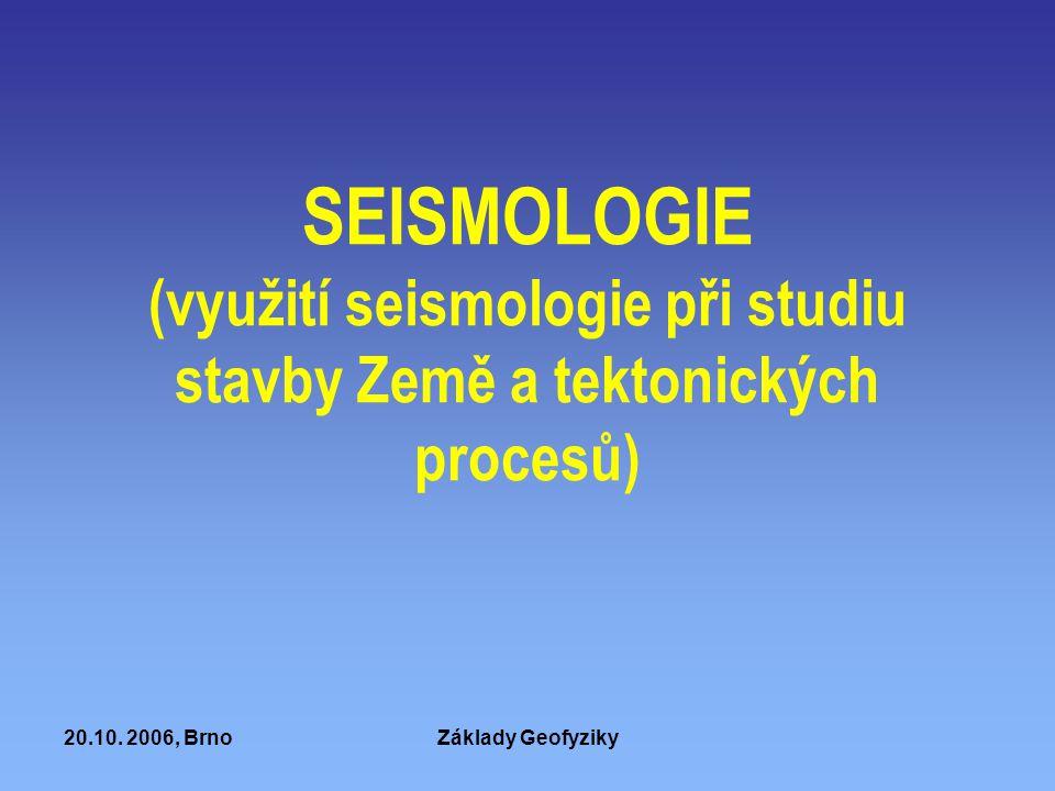 SEISMOLOGIE (využití seismologie při studiu stavby Země a tektonických procesů)