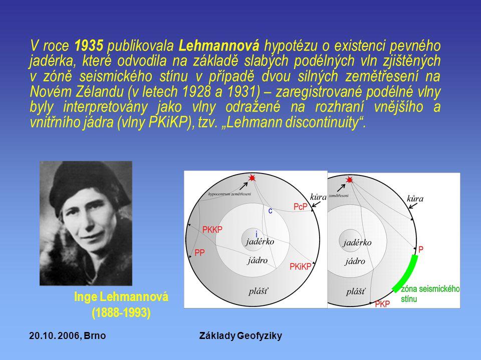 """V roce 1935 publikovala Lehmannová hypotézu o existenci pevného jadérka, které odvodila na základě slabých podélných vln zjištěných v zóně seismického stínu v případě dvou silných zemětřesení na Novém Zélandu (v letech 1928 a 1931) – zaregistrované podélné vlny byly interpretovány jako vlny odražené na rozhraní vnějšího a vnitřního jádra (vlny PKiKP), tzv. """"Lehmann discontinuity ."""