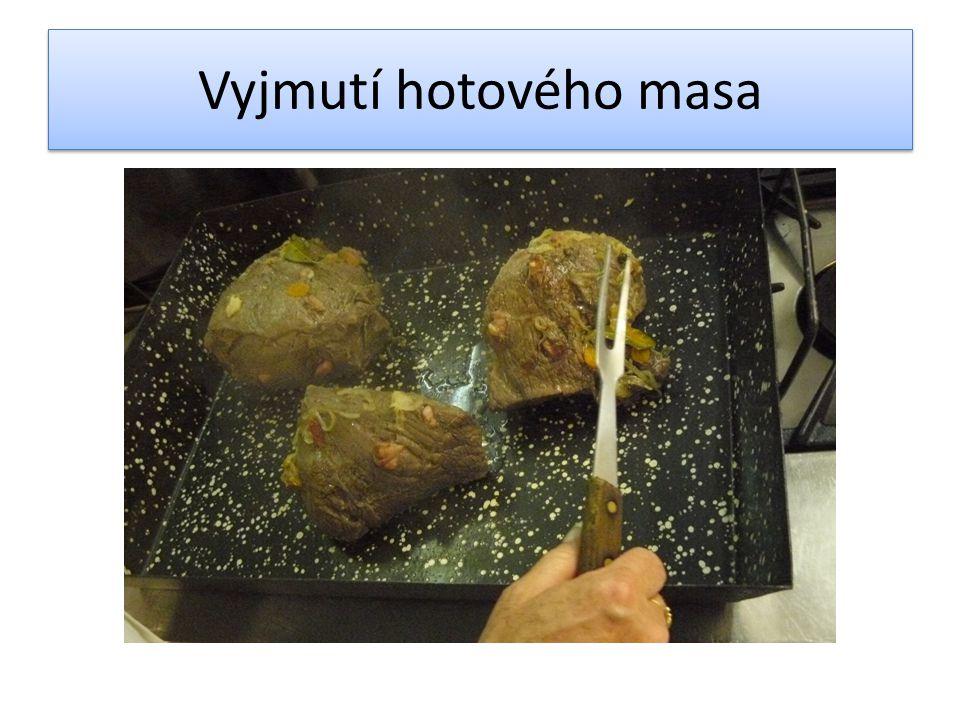 Vyjmutí hotového masa