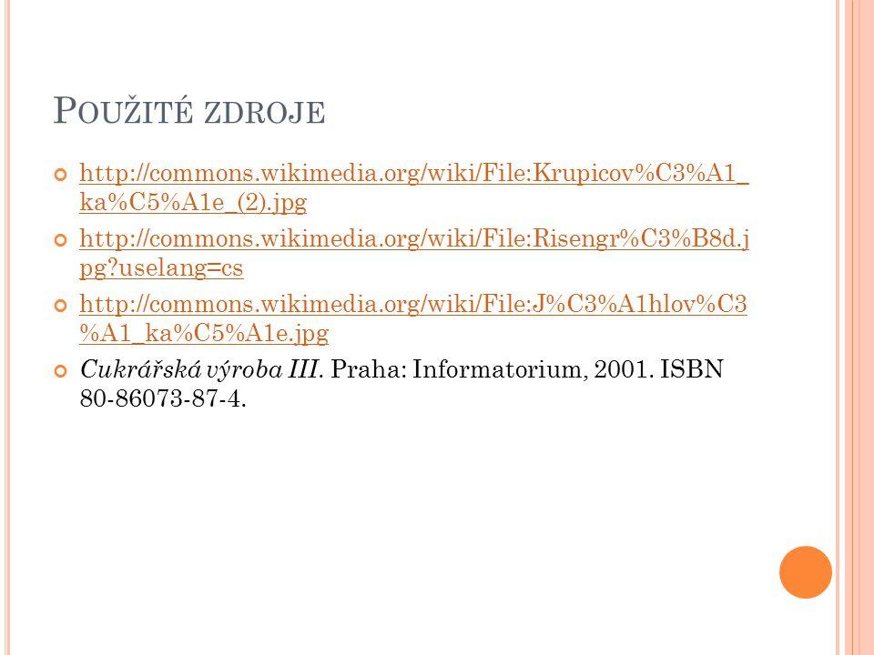 Použité zdroje http://commons.wikimedia.org/wiki/File:Krupicov%C3%A1_ ka%C5%A1e_(2).jpg.