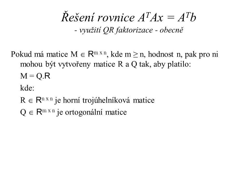 Řešení rovnice ATAx = ATb - využití QR faktorizace - obecně