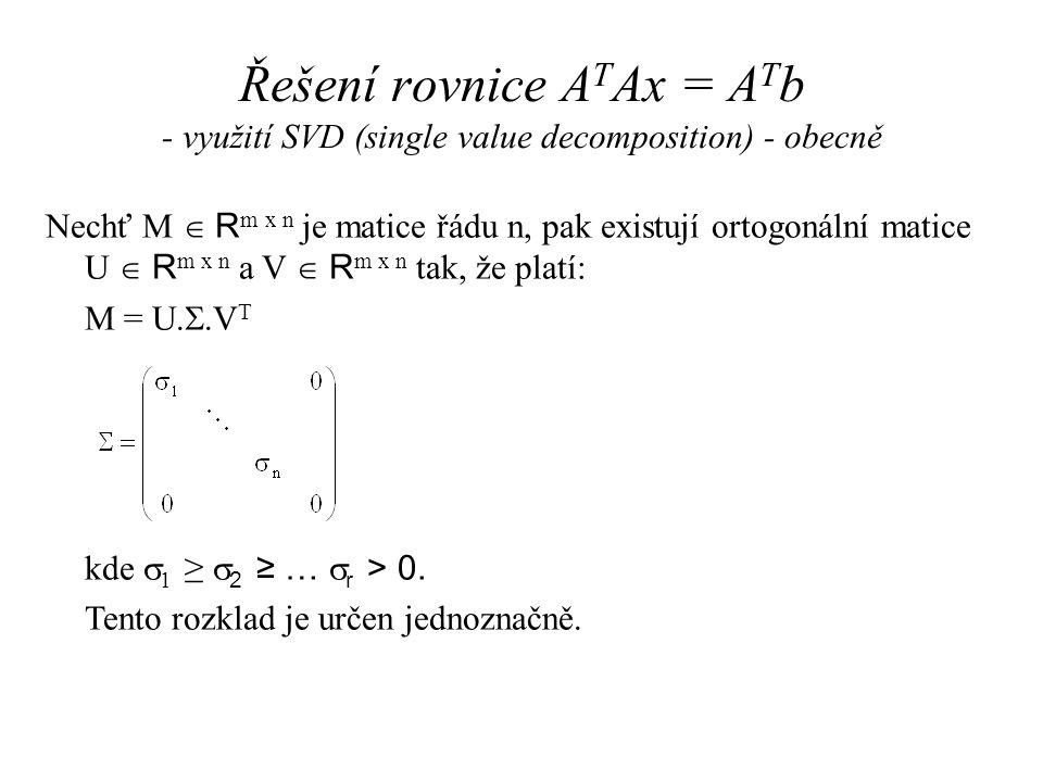 Řešení rovnice ATAx = ATb - využití SVD (single value decomposition) - obecně
