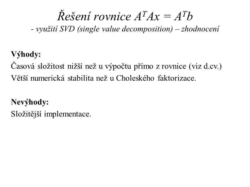 Řešení rovnice ATAx = ATb - využití SVD (single value decomposition) – zhodnocení