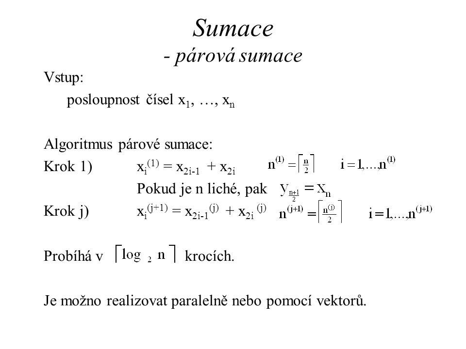 Sumace - párová sumace Vstup: posloupnost čísel x1, …, xn