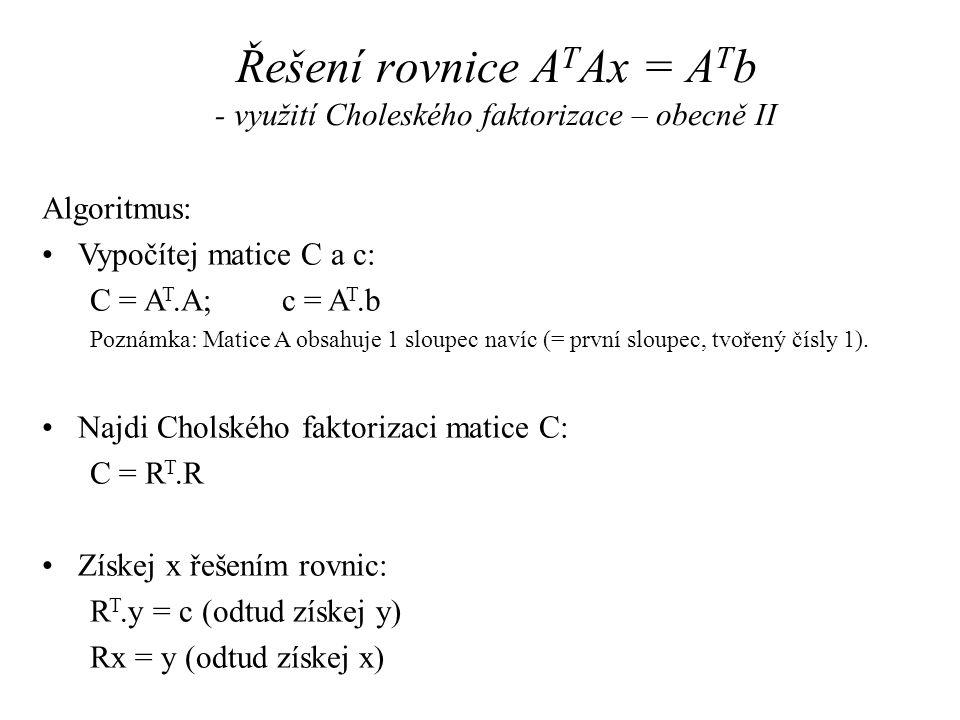 Řešení rovnice ATAx = ATb - využití Choleského faktorizace – obecně II