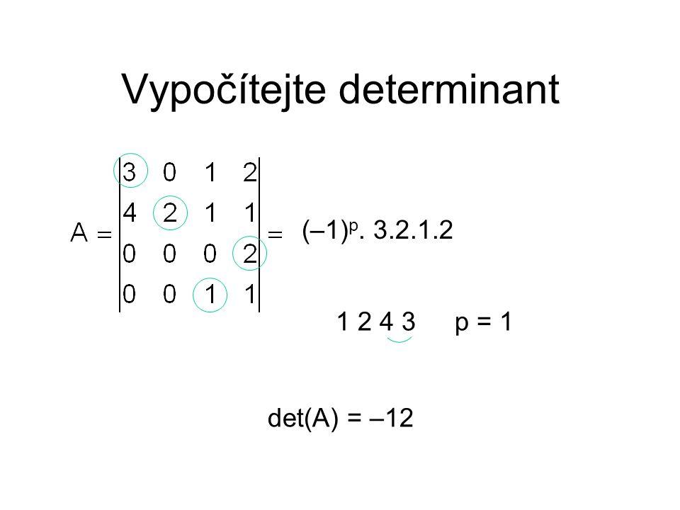 Vypočítejte determinant