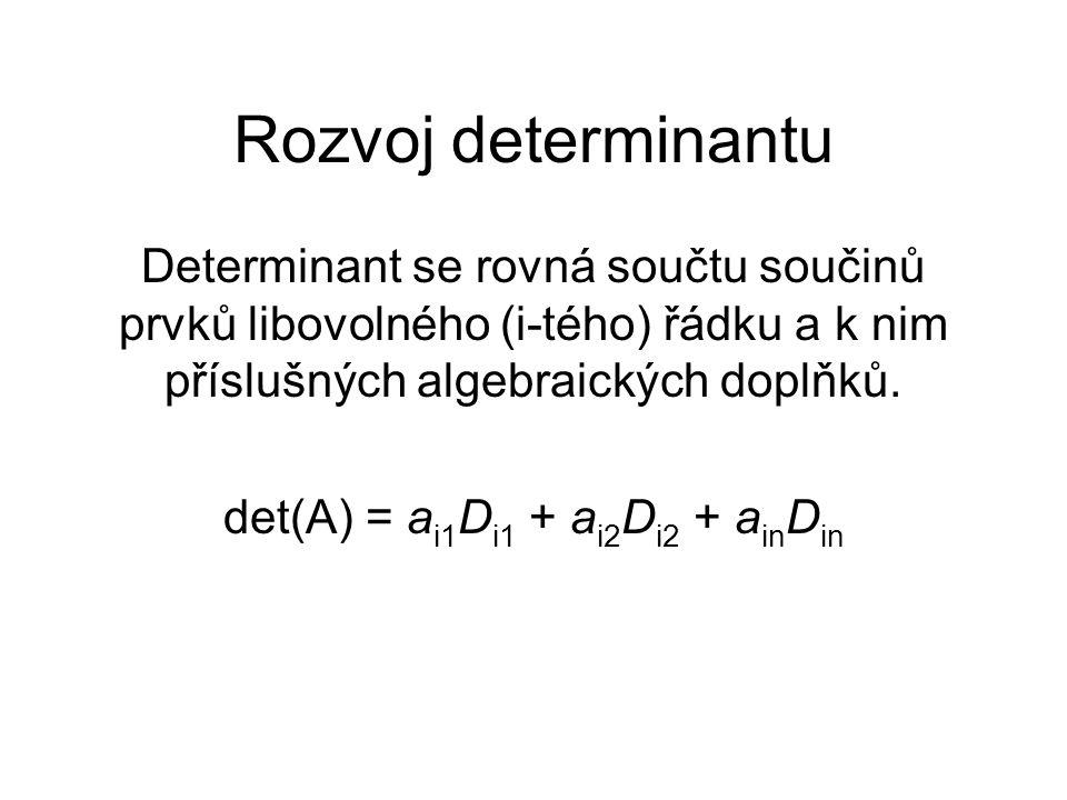det(A) = ai1Di1 + ai2Di2 + ainDin