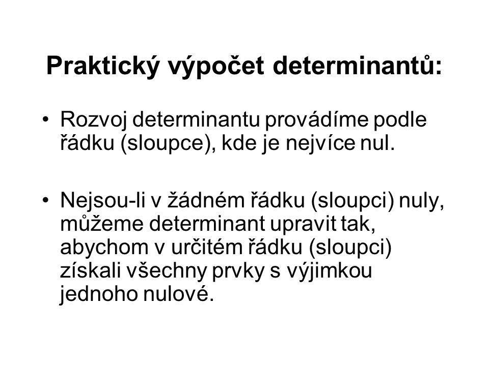 Praktický výpočet determinantů: