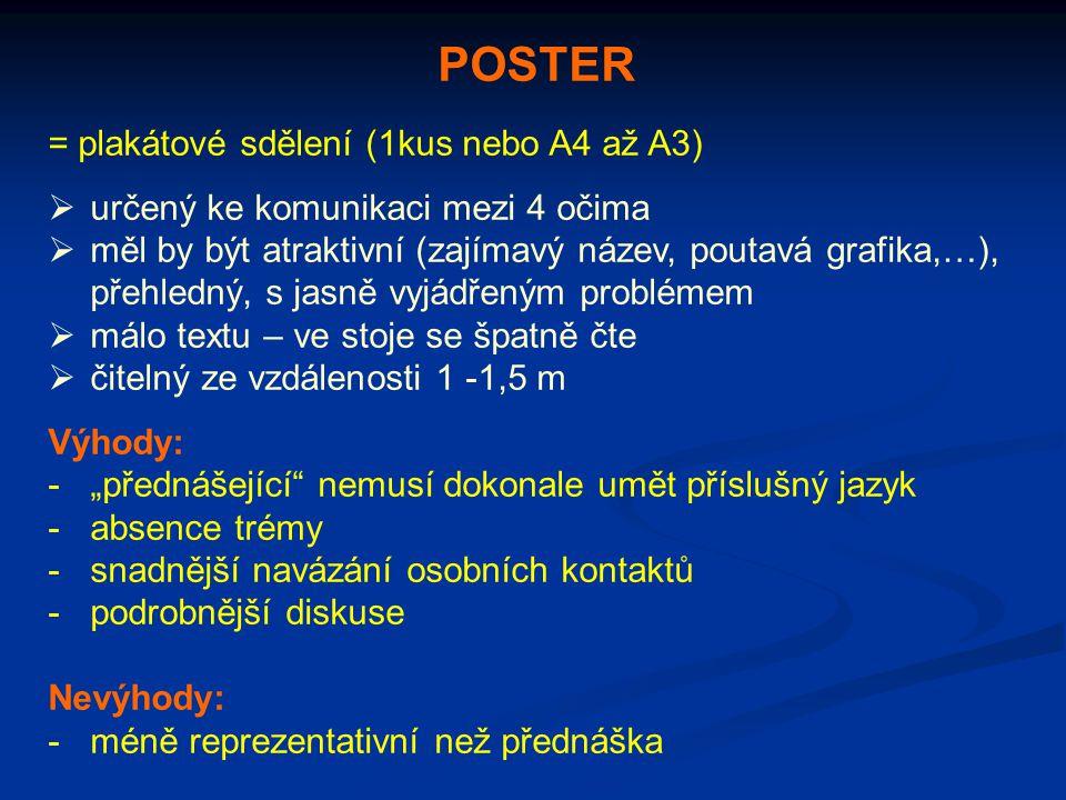 POSTER = plakátové sdělení (1kus nebo A4 až A3)