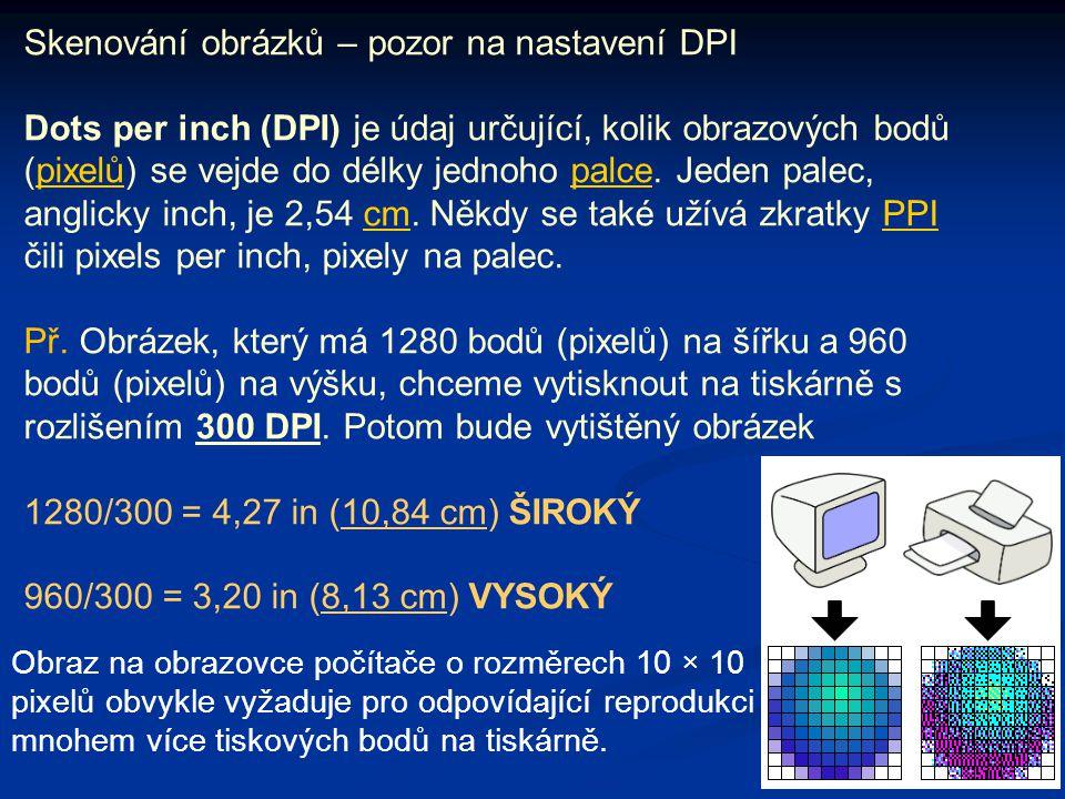 Skenování obrázků – pozor na nastavení DPI