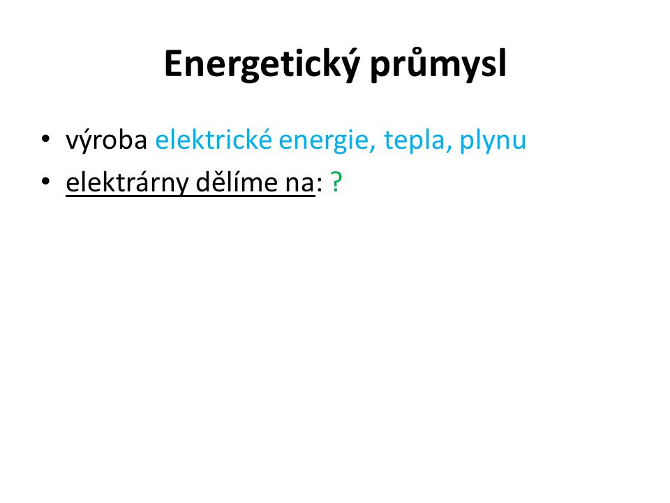 Energetický průmysl výroba elektrické energie, tepla, plynu