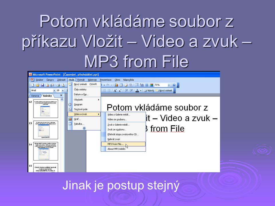 Potom vkládáme soubor z příkazu Vložit – Video a zvuk – MP3 from File